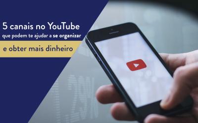 Mercado Financeiro: 5 canais no YouTube que podem te ajudar a se organizar e obter mais dinheiro